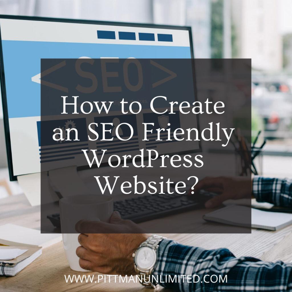 How to Create an SEO Friendly WordPress Website